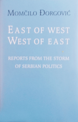 EAST OF WEST, WEST OF EAST, Serbian politics, Momcilo Djorgovic